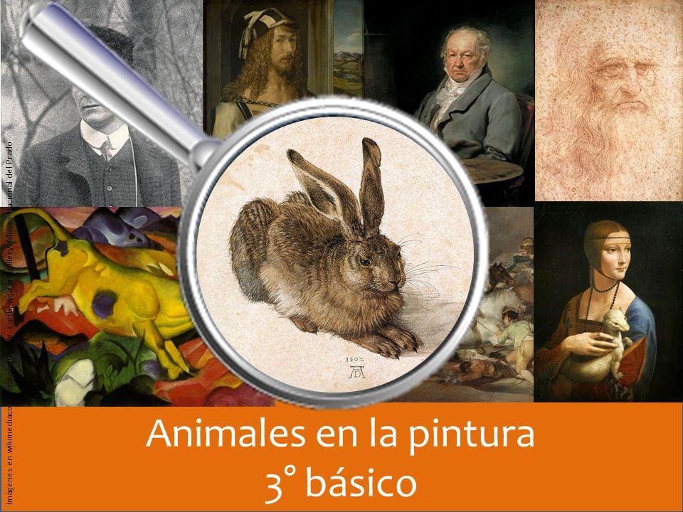Animales en la pintura 3° básico Imágenes en wikimediacommons.org(Google earth, web art gallery, Museo Nacional del Prado