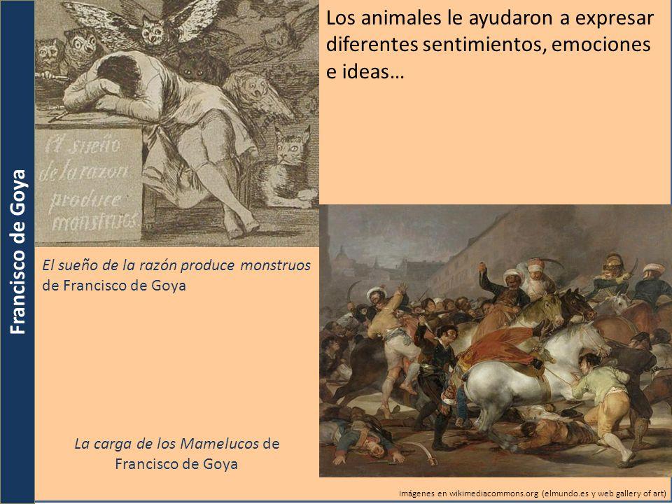 Francisco de Goya El sueño de la razón produce monstruos de Francisco de Goya Toros de Burdeos de Francisco de Goya Imágenes en wikimediacommons.org (