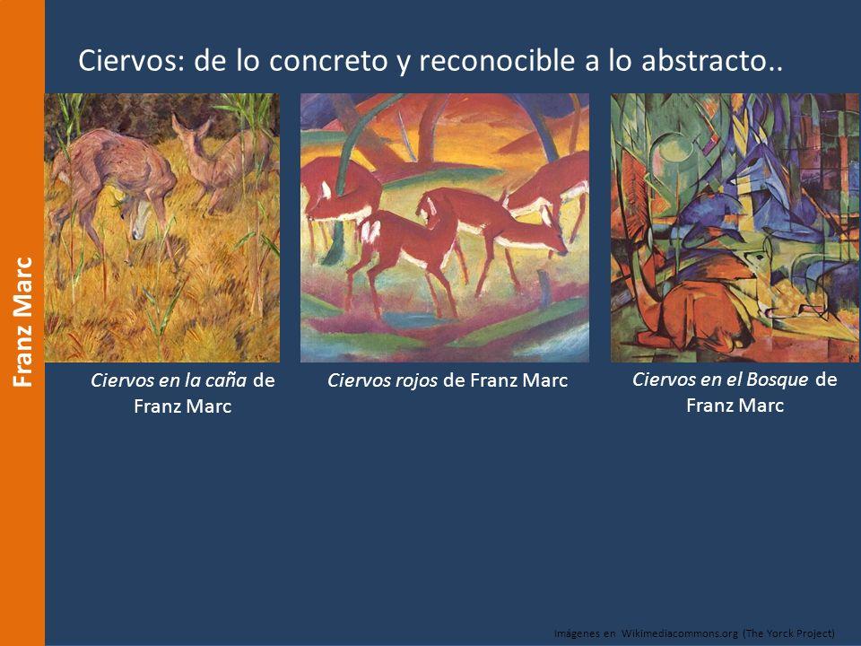 Ciervos: de lo concreto y reconocible a lo abstracto.. Franz Marc Ciervos en el Bosque de Franz Marc Imágenes en Wikimediacommons.org (The Yorck Proje