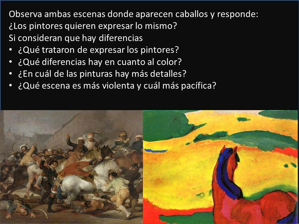 Observa ambas escenas donde aparecen caballos y responde: ¿Los pintores quieren expresar lo mismo? Si consideran que hay diferencias ¿Qué trataron de