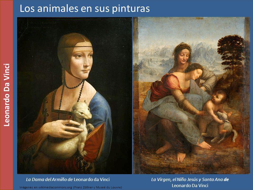 La Dama del Armiño de Leonardo da Vinci La Virgen, el Niño Jesús y Santa Ana de Leonardo Da Vinci Leonardo Da Vinci Imágenes en wikimediacommons.org (