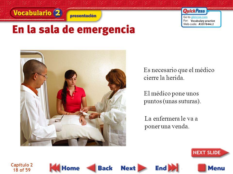 Capítulo 2 18 of 59 Es necesario que el médico cierre la herida.