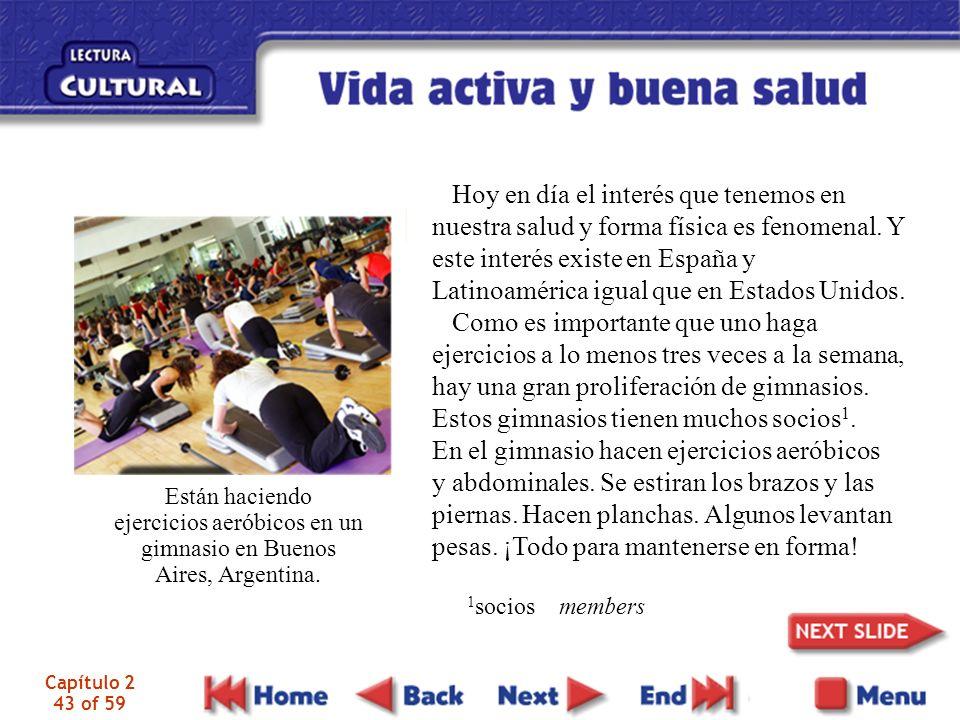 Capítulo 2 43 of 59 Están haciendo ejercicios aeróbicos en un gimnasio en Buenos Aires, Argentina. Hoy en día el interés que tenemos en nuestra salud