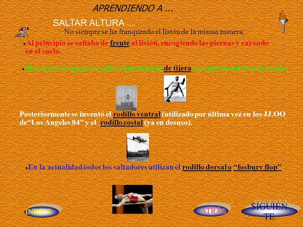 INDICE ATRÁS SALTAR ALTURA... APRENDIENDO A...