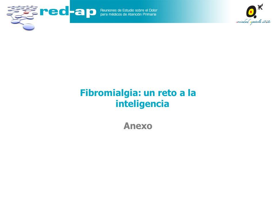 Fibromialgia: un reto a la inteligencia Anexo