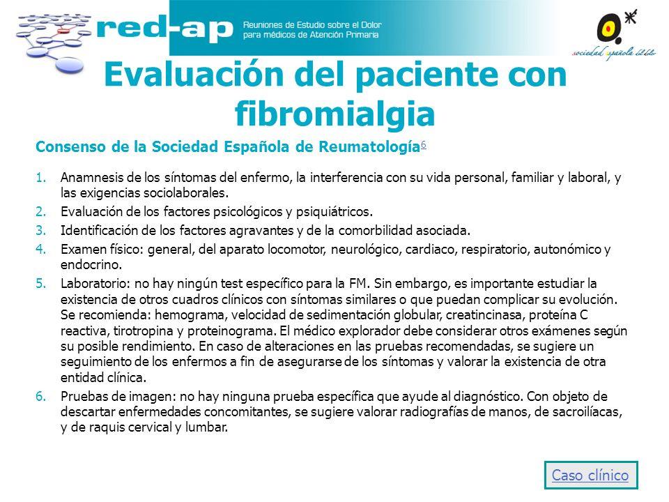 Consenso de la Sociedad Española de Reumatología 6 6 1.Anamnesis de los síntomas del enfermo, la interferencia con su vida personal, familiar y labora
