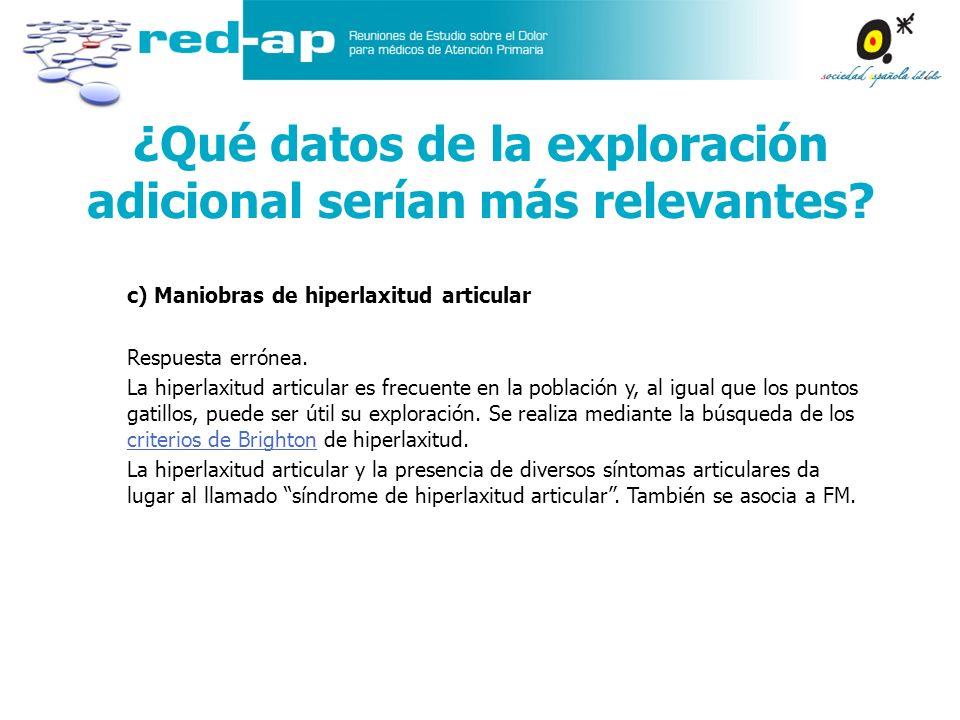 Datos adicionales de exploración No se objetivan puntos gatillos.