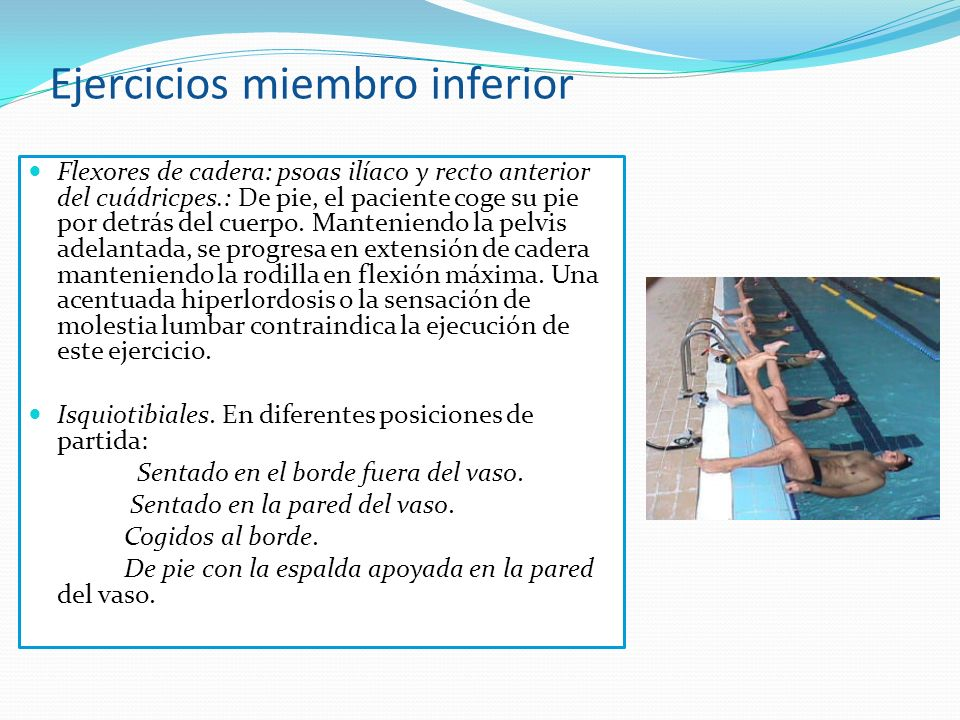 Ejercicios miembro inferior Flexores de cadera: psoas ilíaco y recto anterior del cuádricpes.: De pie, el paciente coge su pie por detrás del cuerpo.
