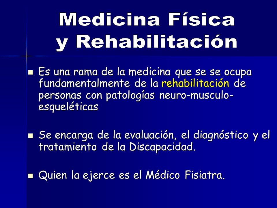 Es una rama de la medicina que se se ocupa fundamentalmente de la rehabilitación de personas con patologías neuro-musculo- esqueléticas Es una rama de la medicina que se se ocupa fundamentalmente de la rehabilitación de personas con patologías neuro-musculo- esqueléticas Se encarga de la evaluación, el diagnóstico y el tratamiento de la Discapacidad.