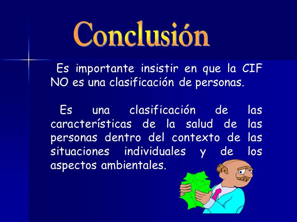 Es importante insistir en que la CIF NO es una clasificación de personas.
