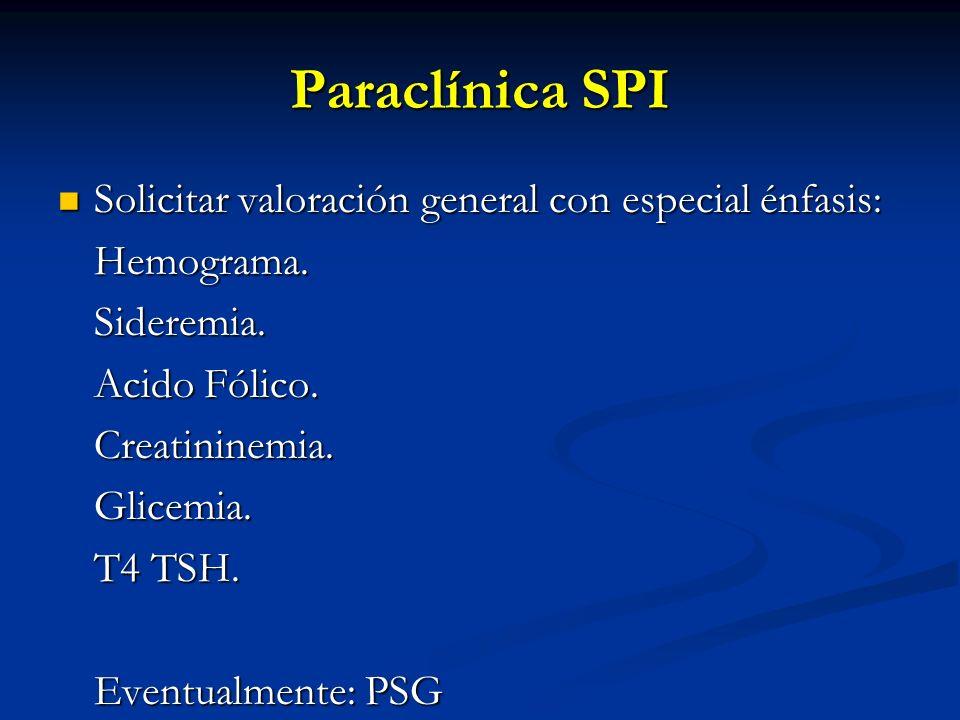 Paraclínica SPI Solicitar valoración general con especial énfasis: Solicitar valoración general con especial énfasis:Hemograma.Sideremia. Acido Fólico