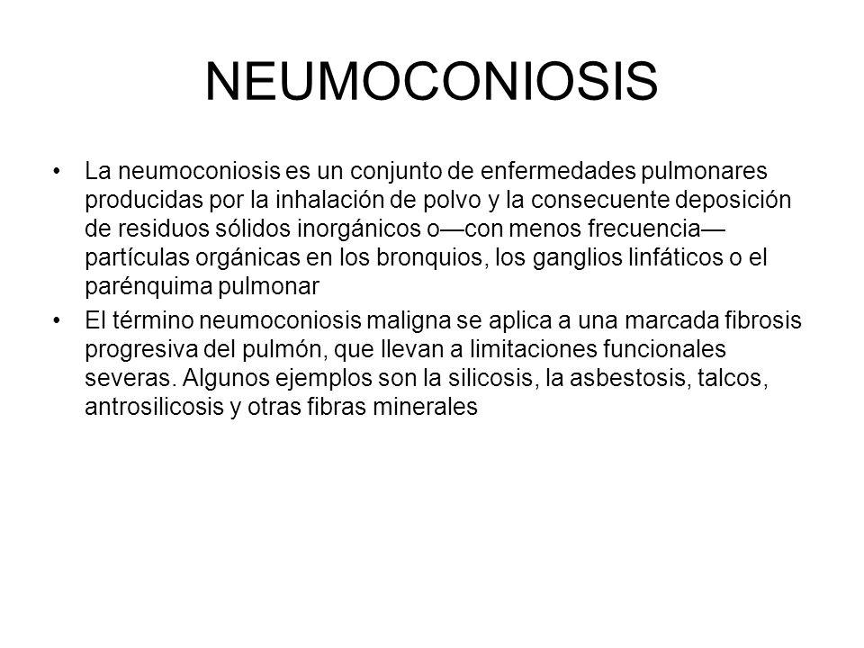 NEUMOCONIOSIS La neumoconiosis es un conjunto de enfermedades pulmonares producidas por la inhalación de polvo y la consecuente deposición de residuos sólidos inorgánicos ocon menos frecuencia partículas orgánicas en los bronquios, los ganglios linfáticos o el parénquima pulmonar El término neumoconiosis maligna se aplica a una marcada fibrosis progresiva del pulmón, que llevan a limitaciones funcionales severas.