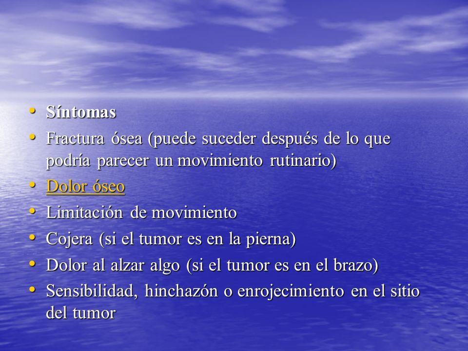 Síntomas Síntomas Fractura ósea (puede suceder después de lo que podría parecer un movimiento rutinario) Fractura ósea (puede suceder después de lo qu