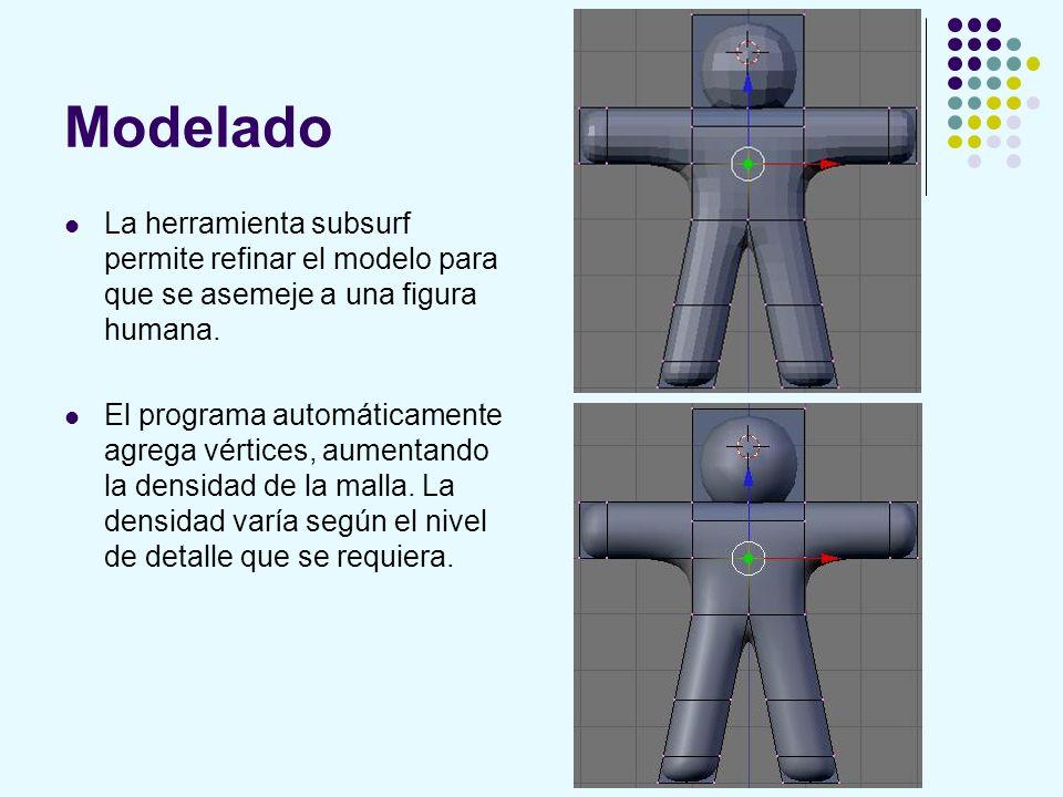 Modelado La herramienta subsurf permite refinar el modelo para que se asemeje a una figura humana. El programa automáticamente agrega vértices, aument