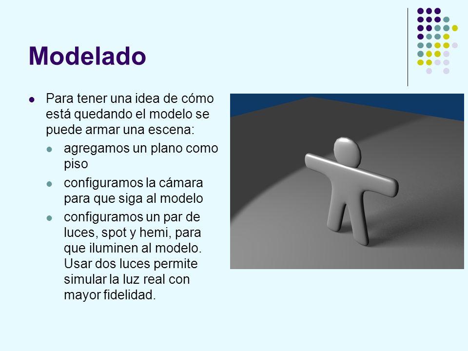 Modelado Para tener una idea de cómo está quedando el modelo se puede armar una escena: agregamos un plano como piso configuramos la cámara para que s
