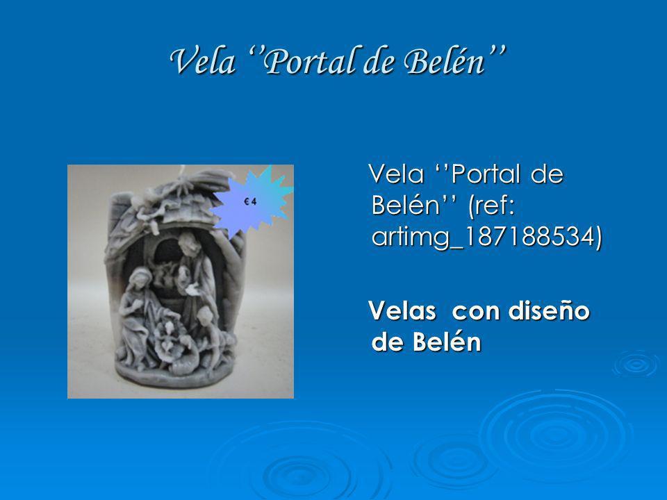 Vela Portal de Belén Vela Portal de Belén (ref: artimg_187188534) Vela Portal de Belén (ref: artimg_187188534) Velas con diseño de Belén Velas con dis