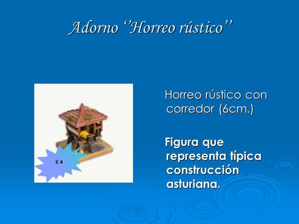 Adorno Horreo rústico Horreo rústico con corredor (6cm.) Horreo rústico con corredor (6cm.) Figura que representa típica construcción asturiana. Figur