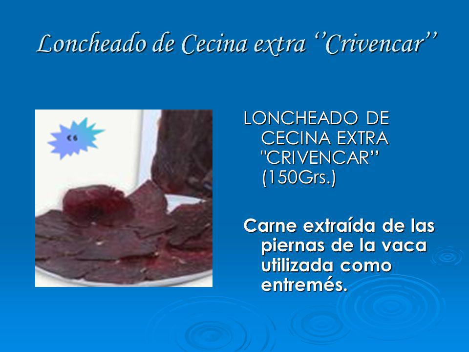 Loncheado de Lomo Crivencar LONCHEADO DE LOMO CRIVENCAR (150 Grs.) Carne de cerdo servida en lonchas como entremés