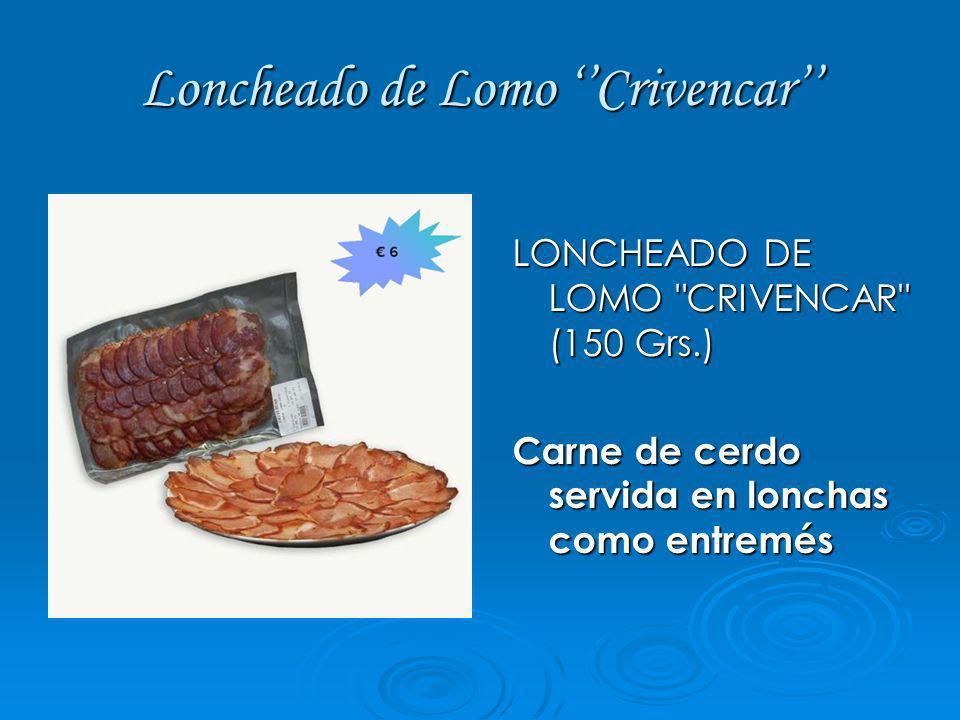 Loncheado de Lomo Crivencar LONCHEADO DE LOMO