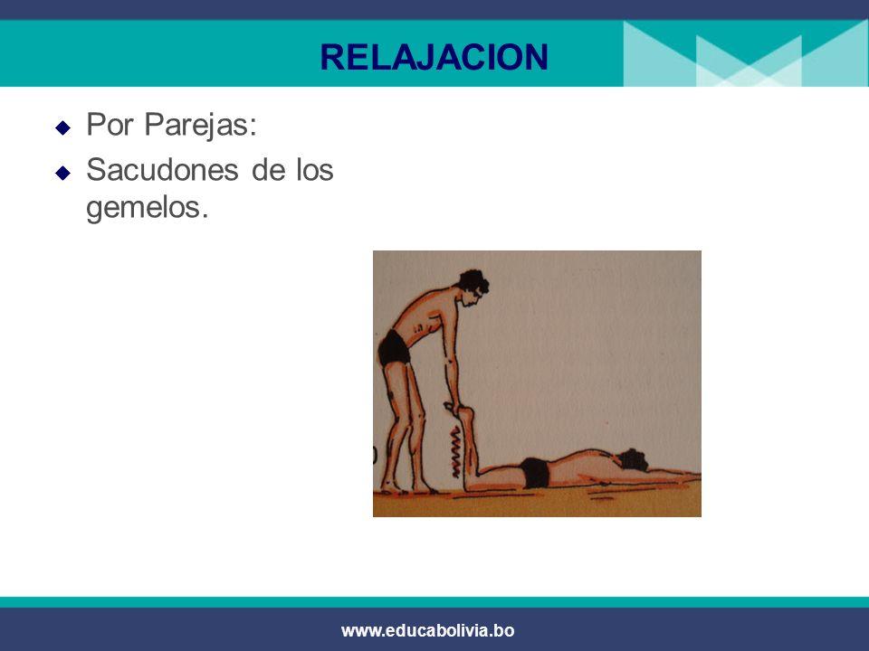 www.educabolivia.bo RELAJACION En posición de vela subir y bajar las piernas.