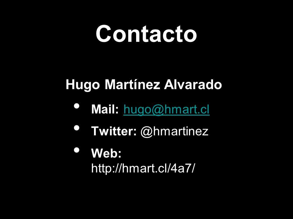 Contacto Mail: hugo@hmart.clhugo@hmart.cl Twitter: @hmartinez Web: http://hmart.cl/4a7/ Hugo Martínez Alvarado