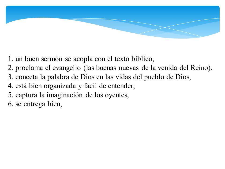 1.un buen sermón se acopla con el texto bíblico, 2.
