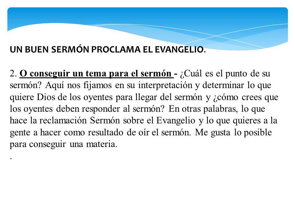 UN BUEN SERMÓN PROCLAMA EL EVANGELIO.2.