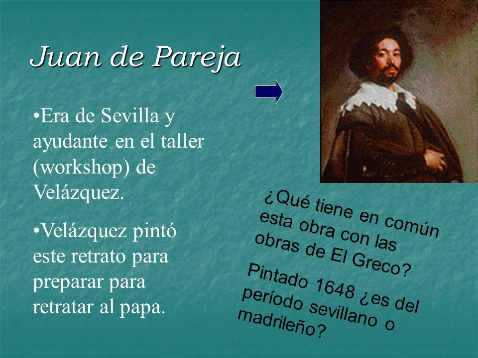 Juan de Pareja Era de Sevilla y ayudante en el taller (workshop) de Velázquez. Velázquez pintó este retrato para preparar para retratar al papa. ¿Qué