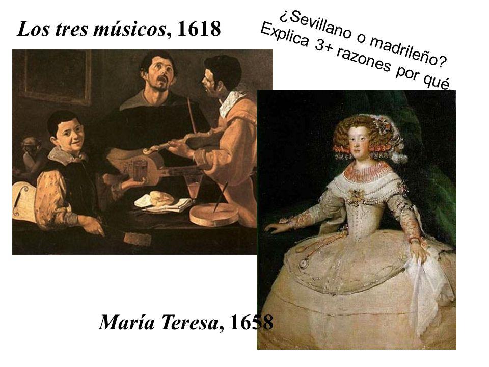 Los tres músicos, 1618 María Teresa, 1658 ¿Sevillano o madrileño? Explica 3+ razones por qué.