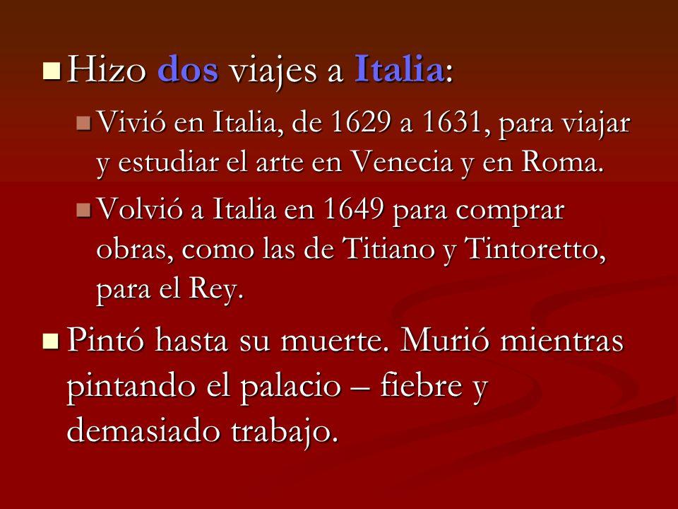 Hizo dos viajes a Italia: Hizo dos viajes a Italia: Vivió en Italia, de 1629 a 1631, para viajar y estudiar el arte en Venecia y en Roma. Vivió en Ita