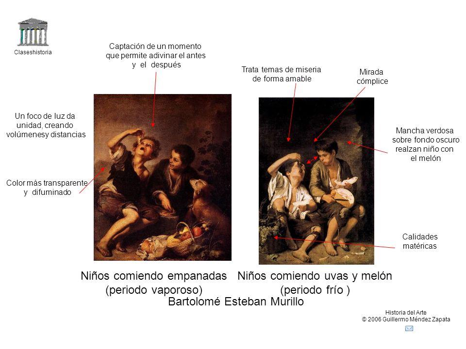 Claseshistoria Historia del Arte © 2006 Guillermo Méndez Zapata Bartolomé Esteban Murillo Niños comiendo empanadas (periodo vaporoso) Niños comiendo u