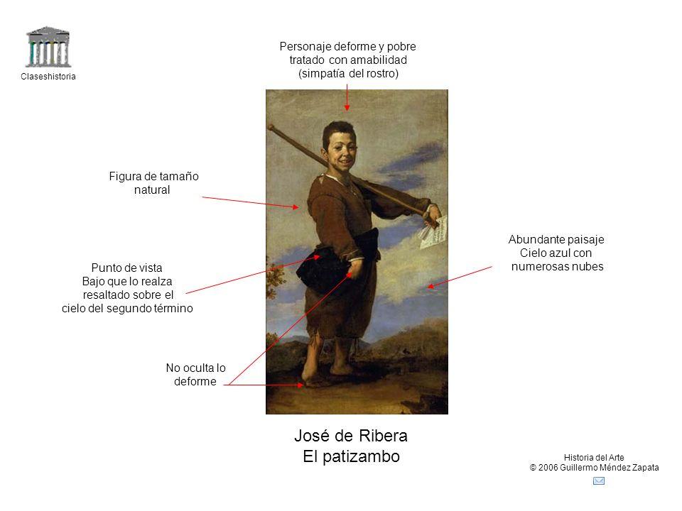 Claseshistoria Historia del Arte © 2006 Guillermo Méndez Zapata José de Ribera El patizambo Personaje deforme y pobre tratado con amabilidad (simpatía