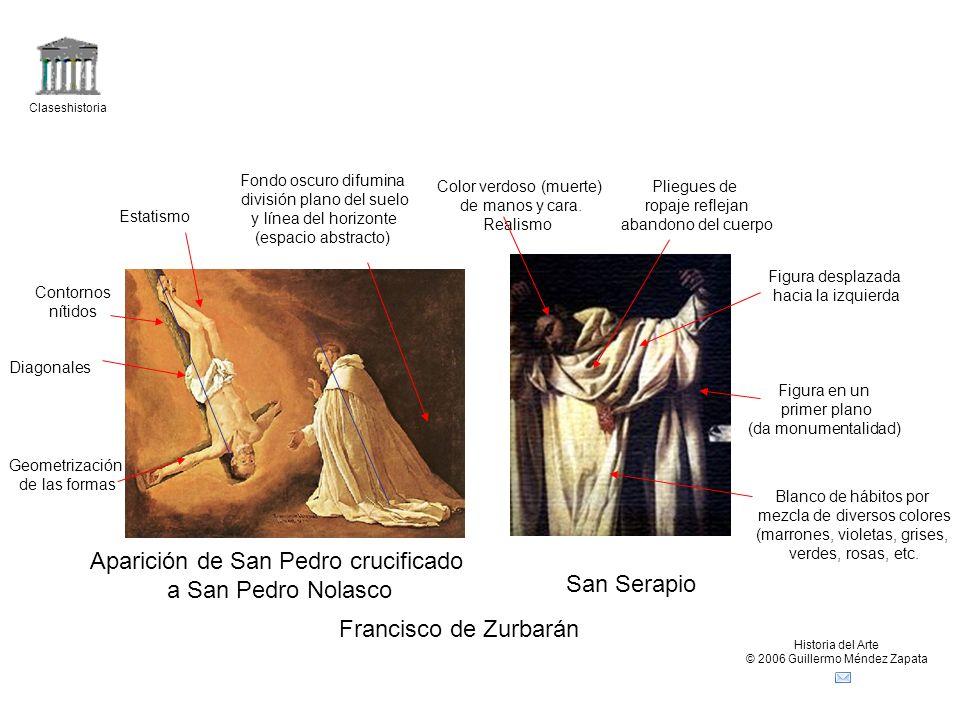 Claseshistoria Historia del Arte © 2006 Guillermo Méndez Zapata Aparición de San Pedro crucificado a San Pedro Nolasco San Serapio Francisco de Zurbar
