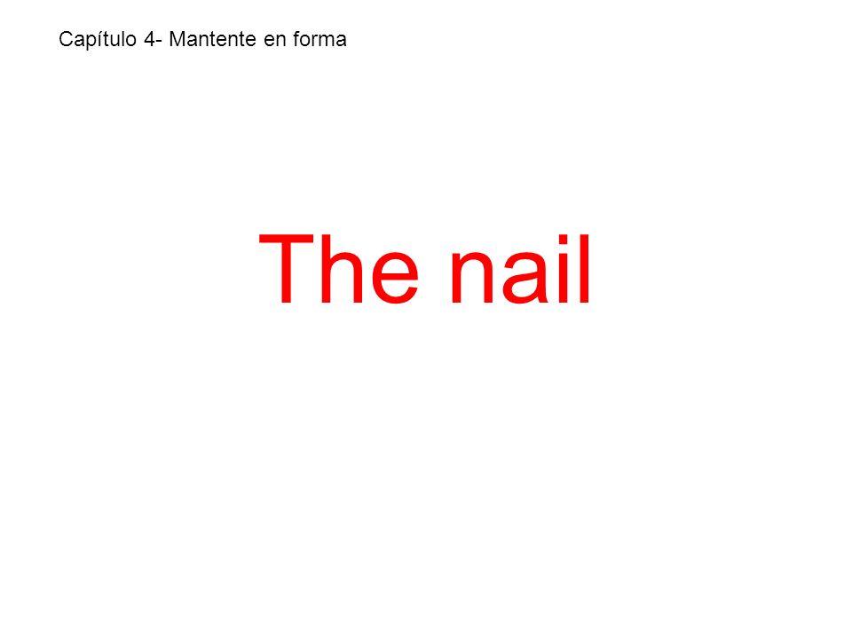The nail Capítulo 4- Mantente en forma
