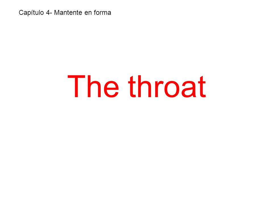 The throat Capítulo 4- Mantente en forma