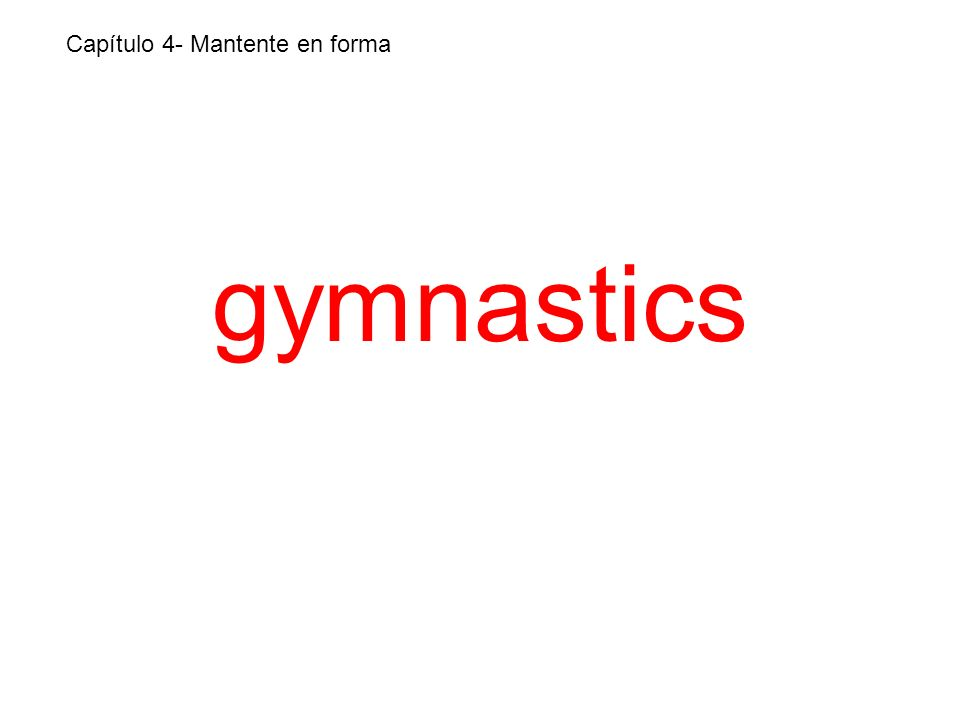 gymnastics Capítulo 4- Mantente en forma