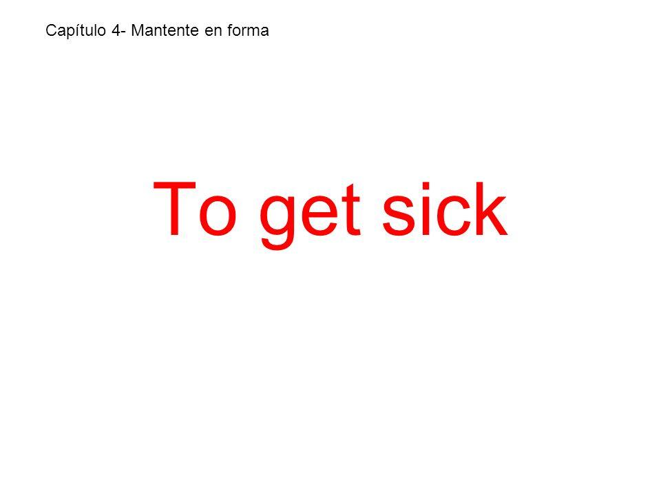 To get sick Capítulo 4- Mantente en forma