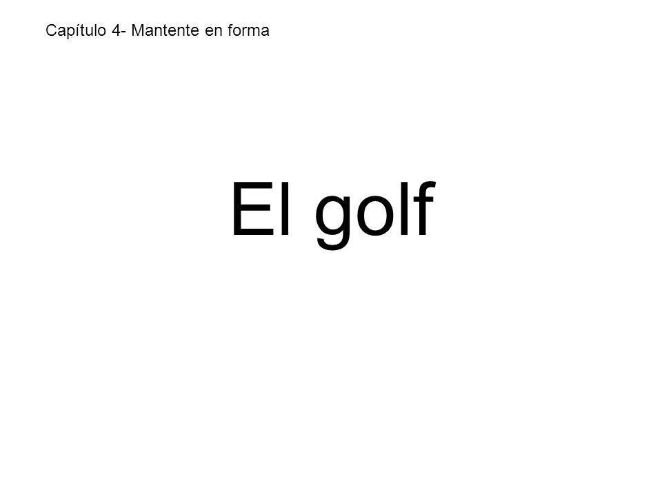 El golf Capítulo 4- Mantente en forma