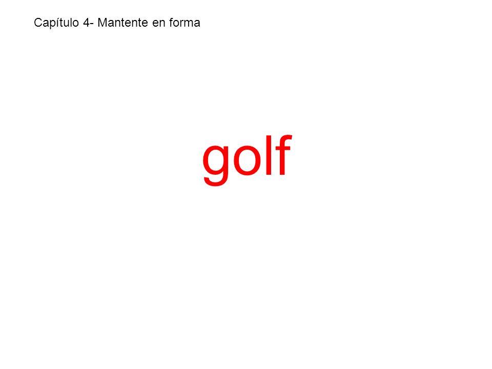 golf Capítulo 4- Mantente en forma
