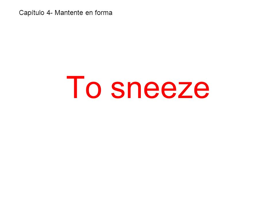 To sneeze Capítulo 4- Mantente en forma