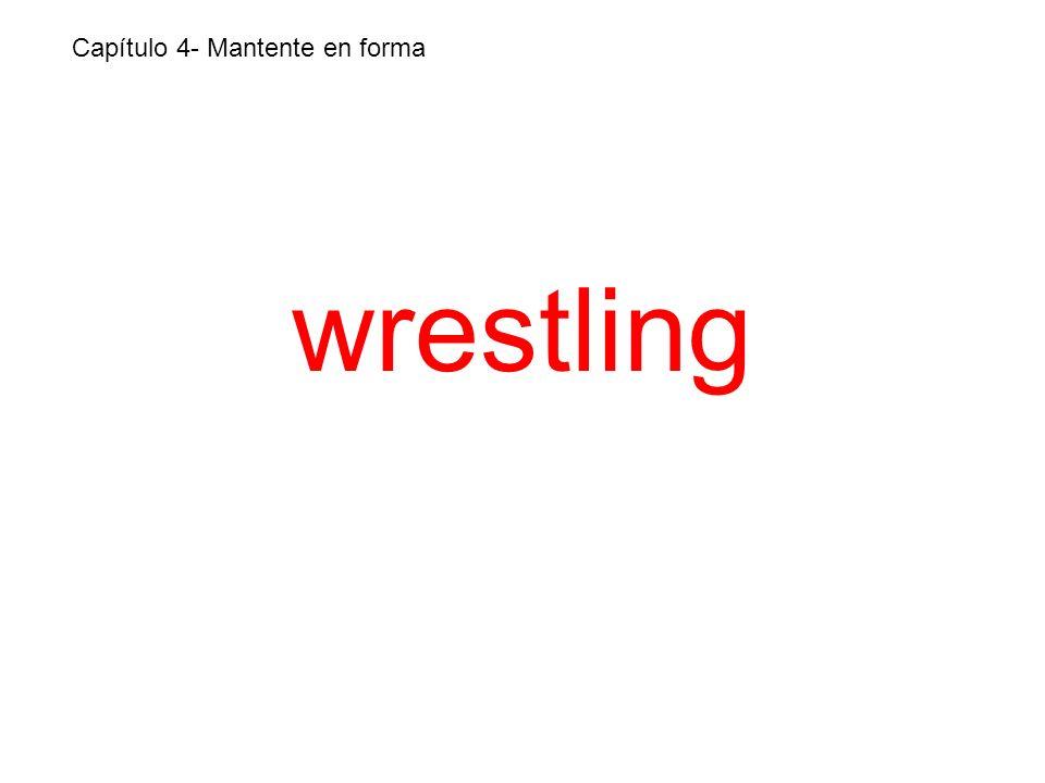 wrestling Capítulo 4- Mantente en forma