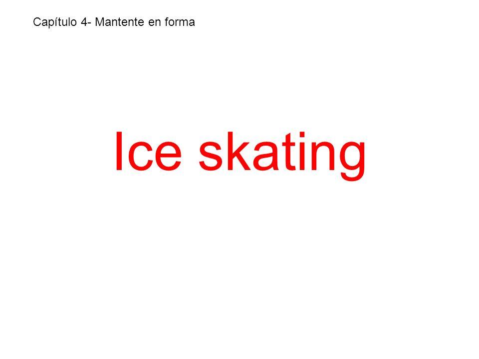 Ice skating Capítulo 4- Mantente en forma