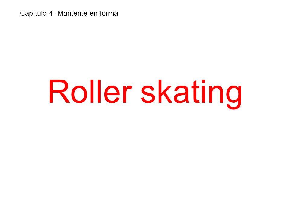 Roller skating Capítulo 4- Mantente en forma