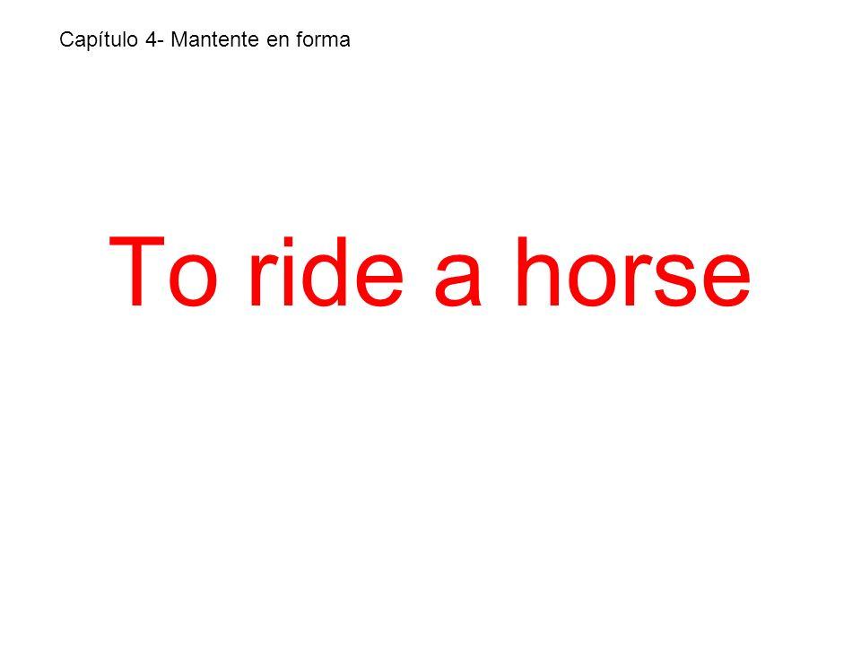 To ride a horse Capítulo 4- Mantente en forma