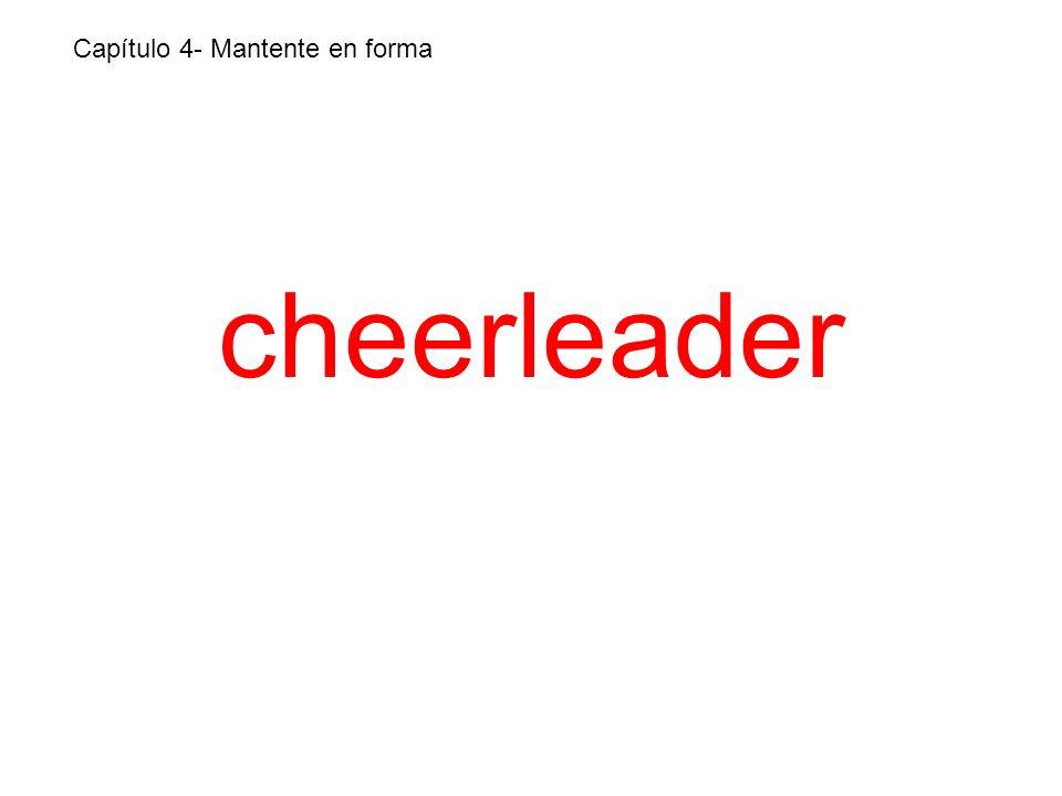 cheerleader Capítulo 4- Mantente en forma
