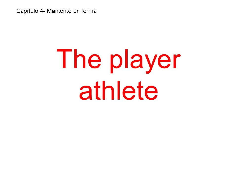 The player athlete Capítulo 4- Mantente en forma