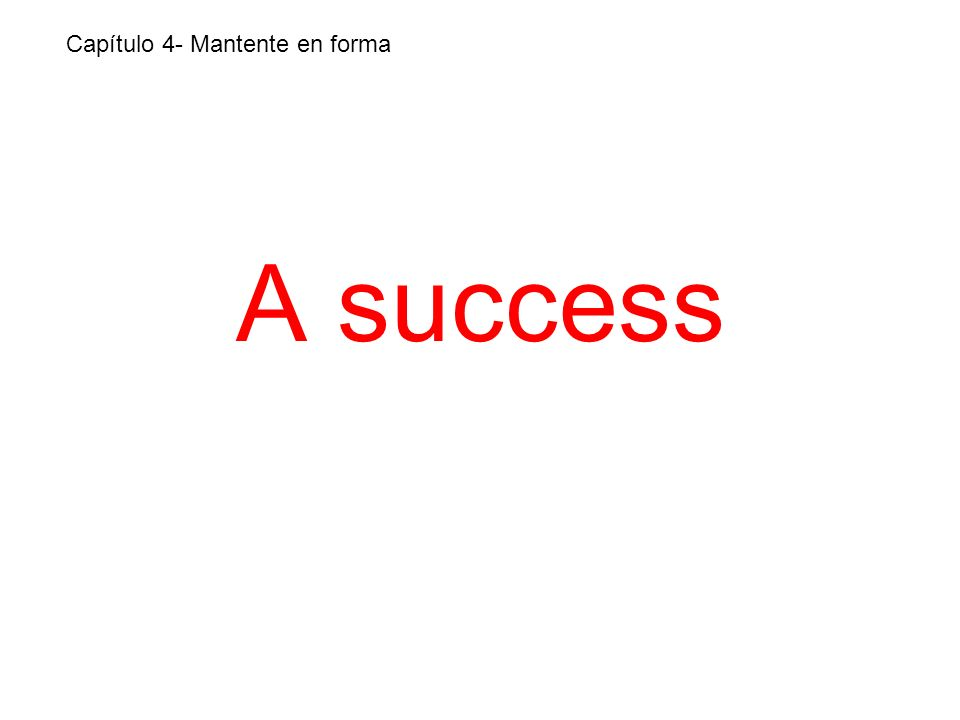 A success Capítulo 4- Mantente en forma