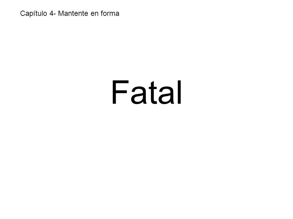 Fatal Capítulo 4- Mantente en forma