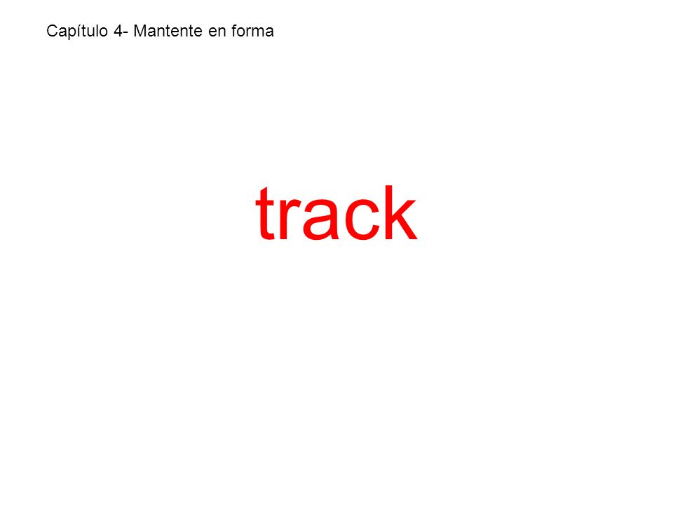 track Capítulo 4- Mantente en forma