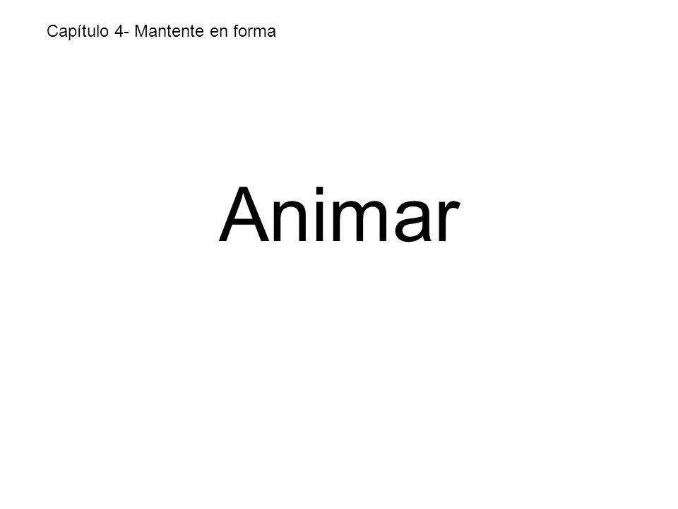 Animar Capítulo 4- Mantente en forma